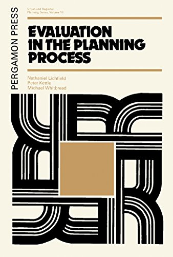 Evaluation in the Planning Process: The Urban and Regional Planning Series, Volume 10 (English Edition)