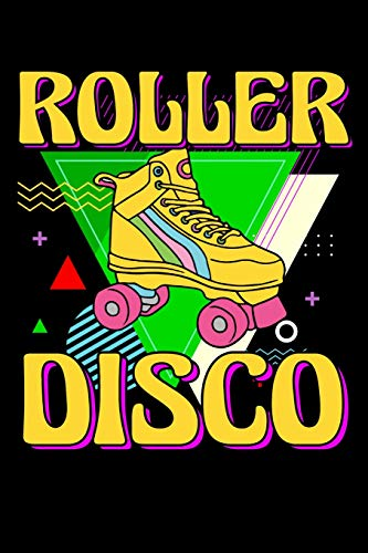 Roller Disco: 120 Seiten (6x9 Zoll) Punktraster Notizbuch für 90er Party Freunde I Rollschuhe Dot Grid Bullet Journal I Roller Skates Tagebuch Gepunktete Seiten I 80er Party Notizheft Punktkariert