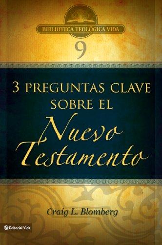 BTV # 09: Preguntas clave sobre el Nuevo Testamento (Biblioteca Teologica Vida) (Spanish Edition)