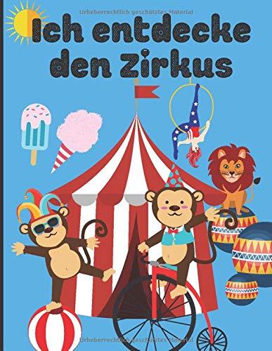 Ich entdecke den Zirkus: Malbuch für Kinder - Den Zirkus und seine Welt leicht malen - Zeichnen lernen  50 Seiten im 8.5*11 Zoll Format