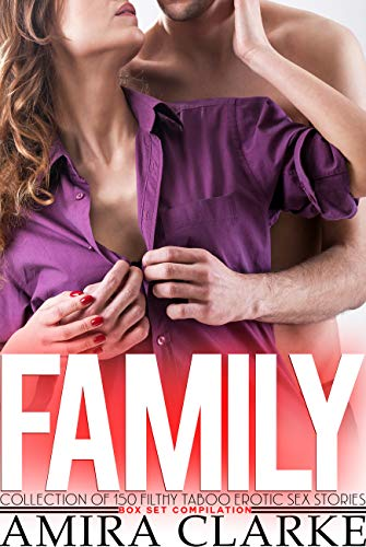 Family Collection of 150 Filthy Taboo Erotic Sex Stories Box Set Compilation (English Edition)
