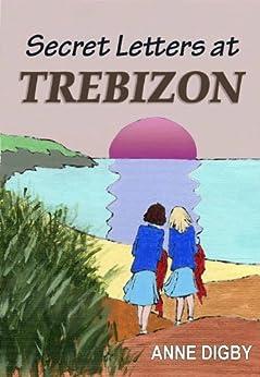 Secret Letters at Trebizon: {The Trebizon Boarding School Series} by [Anne Digby]