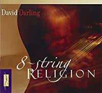 8-String Religion by David Darling (2003-10-07)