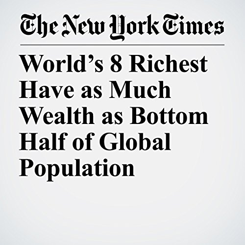 World's 8 Richest Have as Much Wealth as Bottom Half of Global Population cover art