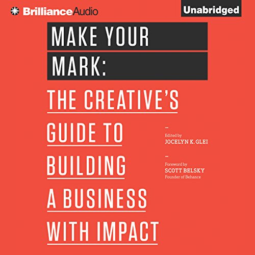 Make Your Mark     The Creative's Guide to Building a Business with Impact, The 99U Book Series, Book 3              Autor:                                                                                                                                 Jocelyn K. Glei (Editor)                               Sprecher:                                                                                                                                 Joyce Bean                      Spieldauer: 3 Std. und 46 Min.     2 Bewertungen     Gesamt 4,5