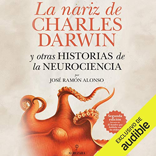 La nariz de Charles Darwin: y otras historias de la Neurociencia [The Nose of Charles Darwin and Oth