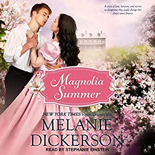Magnolia Summer     Southern Seasons, Book 1              By:                                                                                                                                 Melanie Dickerson                               Narrated by:                                                                                                                                 Stephanie Einstein                      Length: 10 hrs and 28 mins     4 ratings     Overall 4.3
