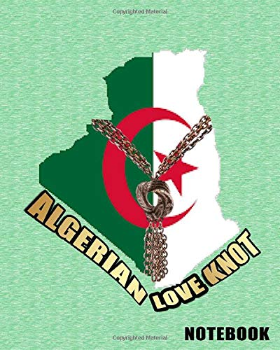 ALGERIAN LOVE KNOT: NOTEBOOK