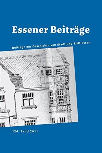 Essener Beiträge Band 124: Beiträge zur Geschichte von Stadt und Stift Essen