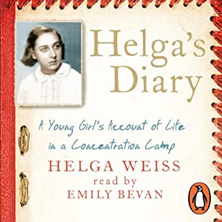 Helga's Diary     A Young Girl's Account of Life in a Concentration Camp              By:                                                                                                                                 Helga Weiss                               Narrated by:                                                                                                                                 Emily Bevan                      Length: 5 hrs and 13 mins     53 ratings     Overall 4.4