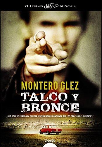 Talco y bronce (Algaida Literaria - Premio Logroño De Novela)