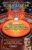 Un mariage dans la cage aux lions. La grande saga du cirque Bouglione