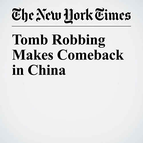 Tomb Robbing Makes Comeback in China copertina
