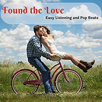 Found The Love - Easy Listening And Pop Beats