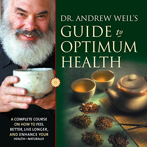 Dr. Andrew Weil's Guide to Optimum Health audiobook cover art