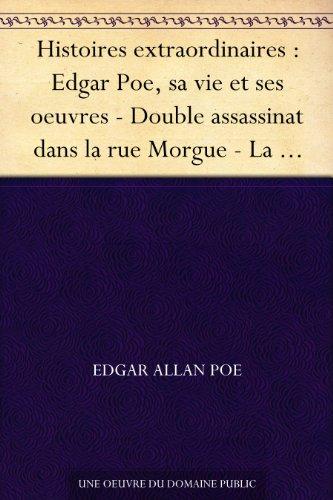Couverture du livre Histoires extraordinaires : Edgar Poe, sa vie et ses oeuvres - Double assassinat dans la rue Morgue - La Lettre volée - Le Scarabée d'or - Le Canard au ... (Graphic Classics - Eureka Productions)