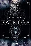 Kaleidra - Wer die Seele berührt von Kira Licht