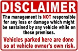 Disclaimer Management Not Responsible for theft or damage to Vehicle Parked on Premises Sign. 12x18 Aluminum. Made in USA. Parking Liability