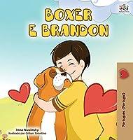 Boxer and Brandon (Portuguese Edition- Portugal) (Portuguese Bedtime Collection - Portugal)
