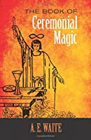 The Book of Ceremonial Magic (Dover Occult)