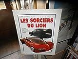 Les Sorciers du Lion - Un siècle dans le secret du Bureau d'études Peugeot