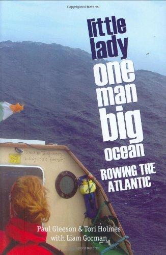 Little Lady, One Man, Big Ocean: Rowing the Atlantic