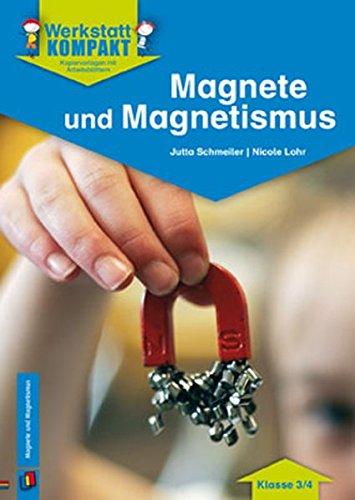 Werkstatt kompakt: Magnete und Magnetismus - Kopiervorlagen mit Arbeitsblättern