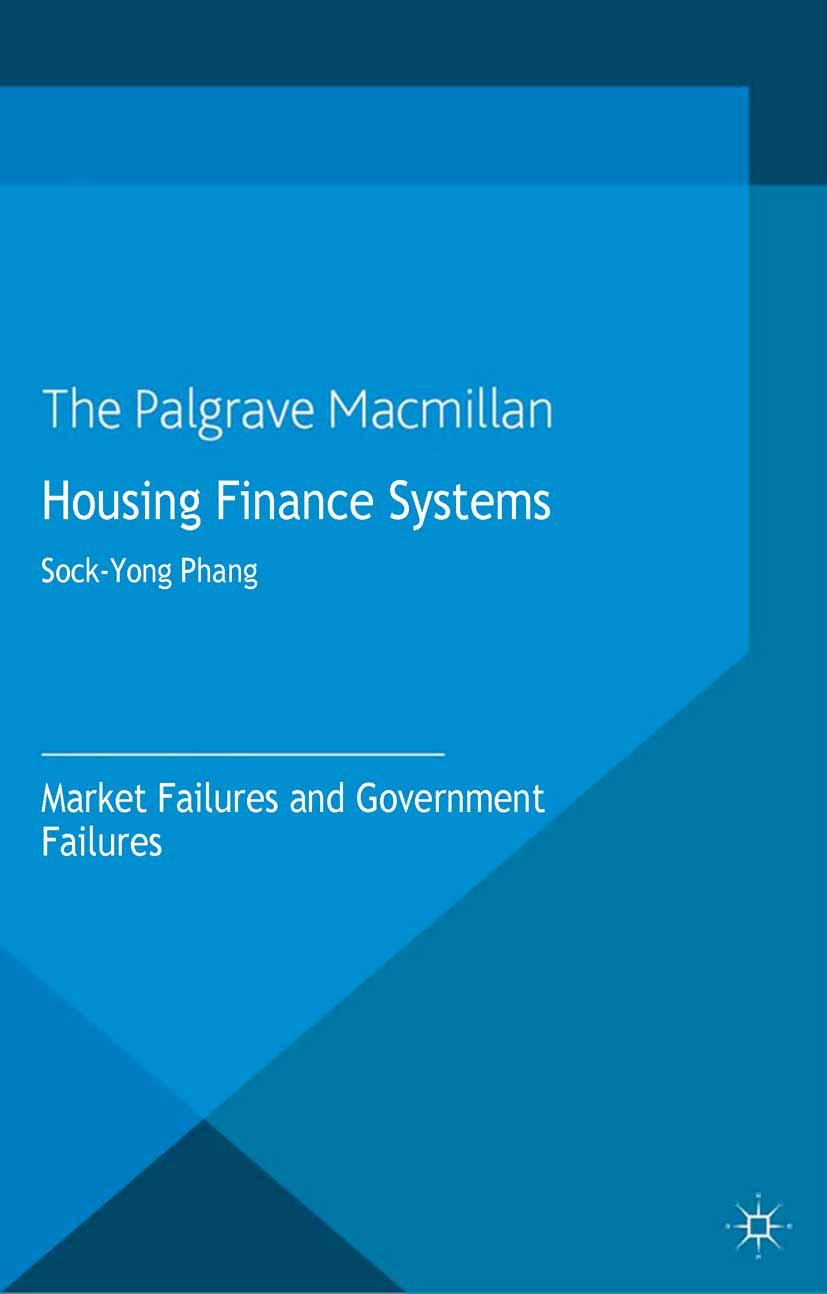 Housing Finance Systems: Market Failures and Government Failures