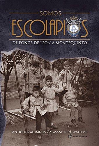 Somos escolapios: De Ponce de León a Montequinto