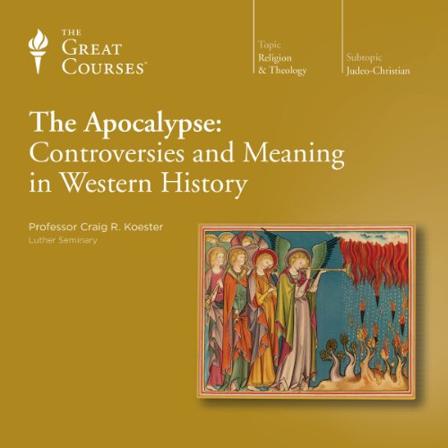 The Apocalypse: Controversies and Meaning in Western History audiobook cover art