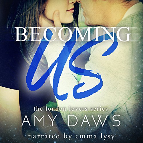 Becoming Us - College Love Never Hurt So Good     London Lovers Series, Book 1              Autor:                                                                                                                                 Amy Daws                               Sprecher:                                                                                                                                 Emma Lysy                      Spieldauer: 7 Std. und 25 Min.     Noch nicht bewertet     Gesamt 0,0