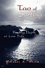 Tao of Surfing: Finding Depth at Low Tide