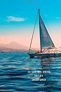 ACADEMIC DESK DIARY 2020-2021: A5 Diary Starts 1 August 2020 Until 31 July 2021. Sailing. Paperback With Soft Water Repell...
