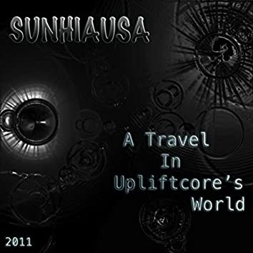 A Travel In Upliftcore's World
