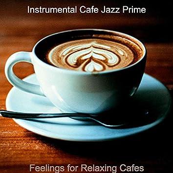 Feelings for Relaxing Cafes