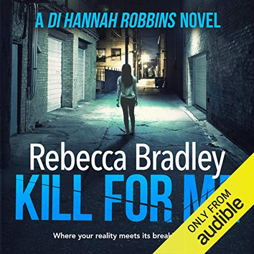 Kill for Me     Detective Hannah Robbins, Book 5              By:                                                                                                                                 Rebecca Bradley                               Narrated by:                                                                                                                                 Colleen Prendergast                      Length: 7 hrs and 19 mins     2 ratings     Overall 3.0
