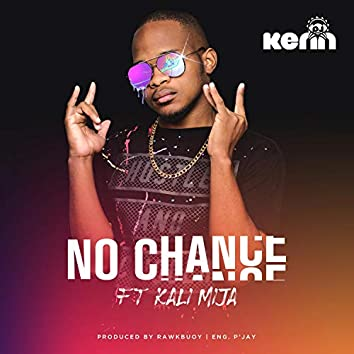 No Chance (feat. Kali Mija)