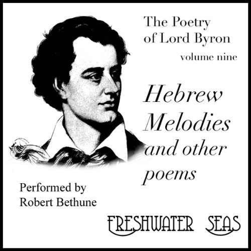 The Poetry of Lord Byron, Volume IX: Hebrew Melodies and Other Poems audiobook cover art