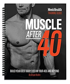 Muscle After 40  Build Your Best Body Ever in Your 40s and Beyond