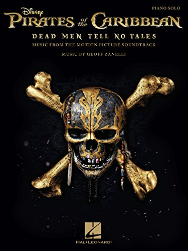 Pirates of the Caribbean - Dead Men Tell No Tales Songbook: Music from the Motion Picture Soundtrack (PIANO) (English Edition)