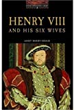 Henry VIII & His Six Wives (Oxford Bookworms Library)