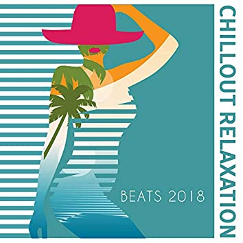 Chillout Relaxation Beats 2018