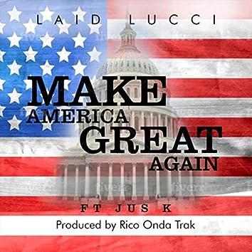 Make America Great Again (feat. Jus K)