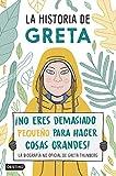 La historia de Greta: ¡No eres demasiado pequeño para hacer cosas grandes! La biografía...