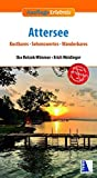 Attersee: Kostbares, Sehenswertes, Wanderbares (Ausflugs-Erlebnis)