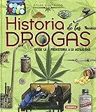Historia De Las Drogas. Desde La Prehistoria A La Actualidad (Atlas Ilustrado)