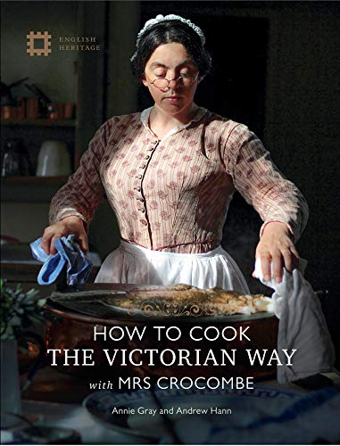 English, H: How to Cook: The Victorian Way with Mrs Crocombe