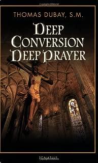 Deep Conversion, Deep Prayer