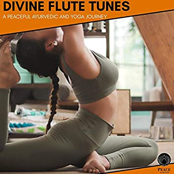 Divine Flute Tunes - A Peaceful Ayurvedic And Yoga Journey