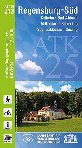 ATK25-J13 Regensburg-Süd (Amtliche Topographische Karte 1:25000): Kelheim, Bad Abbach, Nittendorf, Schierling, Saal a.d.Donau, Sinzing (ATK25 Amtliche Topographische Karte 1:25000 Bayern)